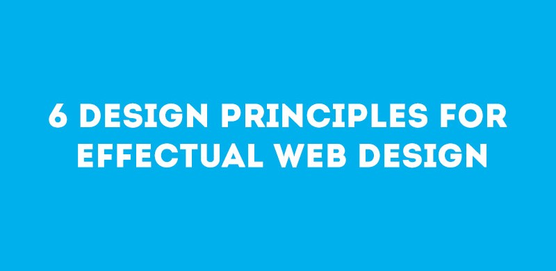 6 Design Principles for Effectual Web Design