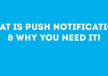 What is Push Notification & Why You Need It!
