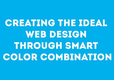 Creating the Ideal Web Design Through Smart Color Combination