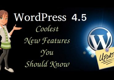 WordPress 4.5: Coolest New Features You Should Know