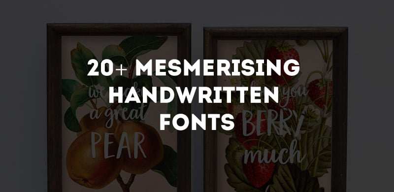 20+ Mesmerising Handwritten Fonts