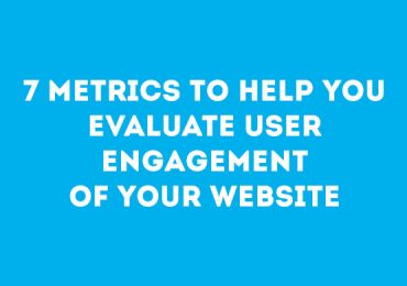 7 Metrics to Help you Evaluate User Engagement of your Website