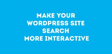 Make Your WordPress Site Search More Interactive