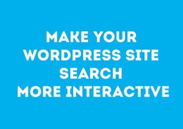 Make Your WordPress Site Search More Interactive