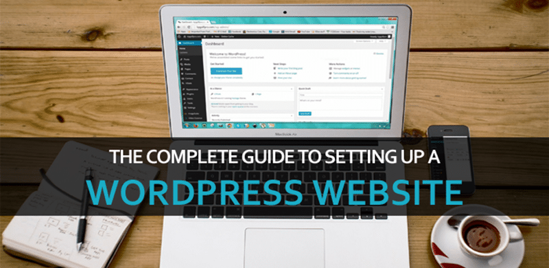 The Complete Guide To Setting Up A WordPress Website