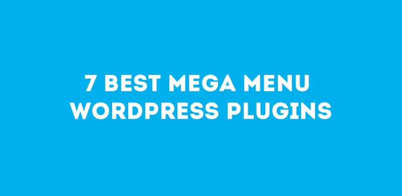 7 Best Mega Menu WordPress Plugins 2017