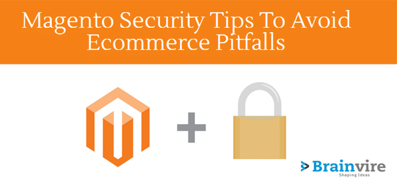 Top 12 Magento Security Tips To Avoid Ecommerce Pitfalls