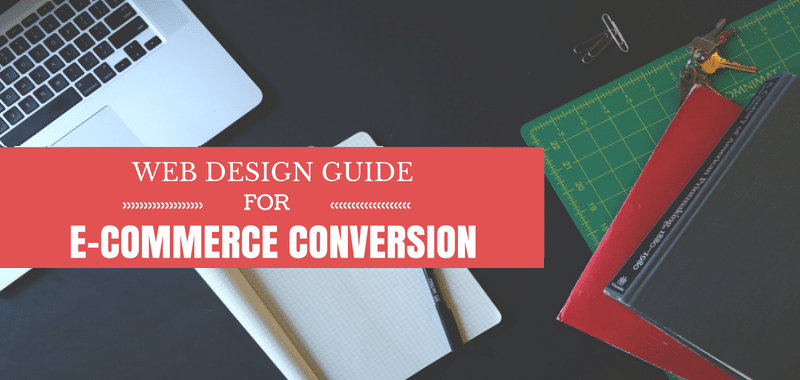 Web Design Guide: How to Improve eCommerce Website's Conversion Rate