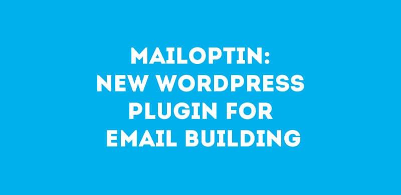 MailOptin: New WordPress Plugin For Email Building