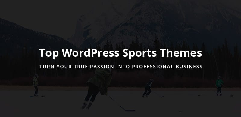 15 Best Responsive WordPress Sports Themes 2019