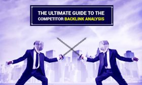 The Ultimate Guide To The Competitor Backlinks Analysis