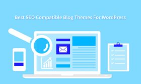 10 Best SEO Compatible Blog Themes For WordPress 2019