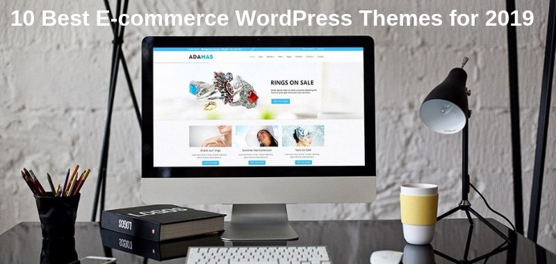10 Best E-commerce WordPress Themes for 2019