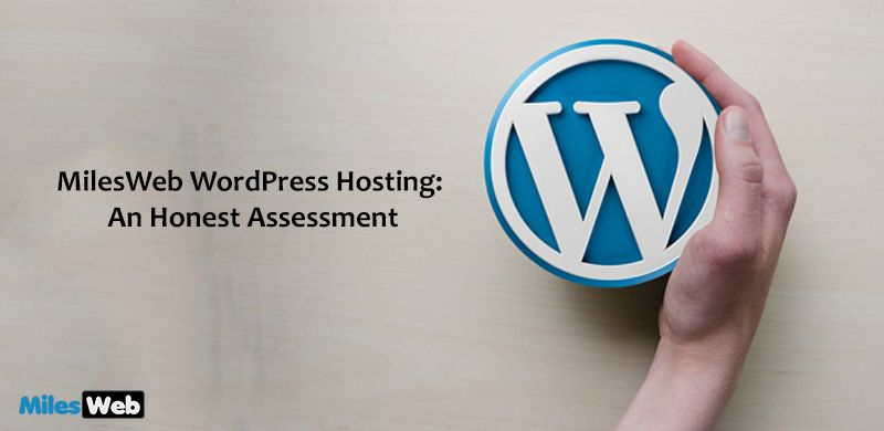 MilesWeb WordPress Hosting Review: An Honest Assessment