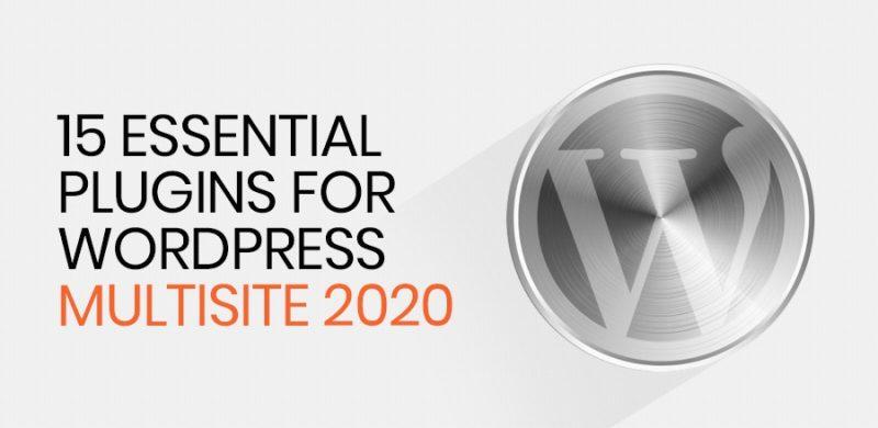 15 Essential Plugins for WordPress Multisite 2020